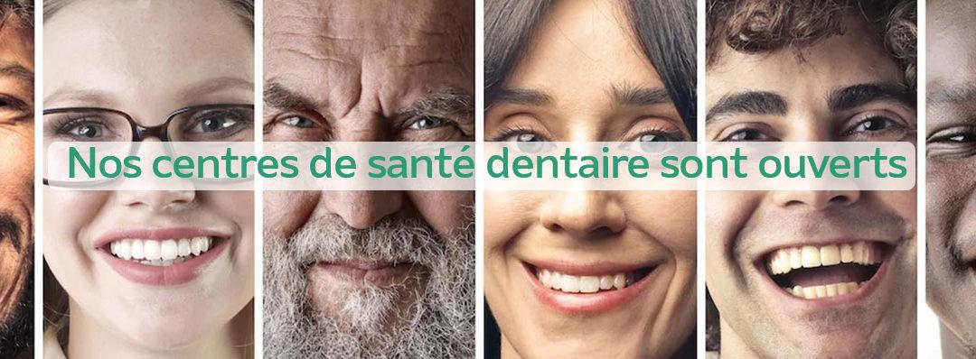 Nos centres de Santé Dentaires sont ouverts